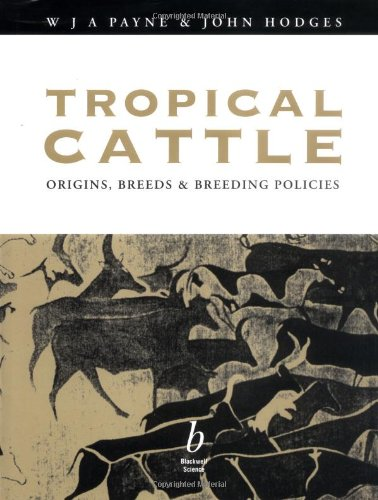 9780632040483: Tropical Cattle: Origins, Breeds and Breeding Policies (Tropical Agriculture)