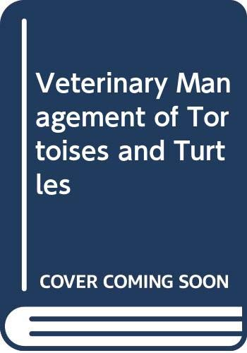9780632040599: Veterinary Management of Tortoises and Turtles