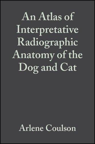 9780632040780: An Atlas of Interpretative Radiographic Anatomy of the Dog & Cat