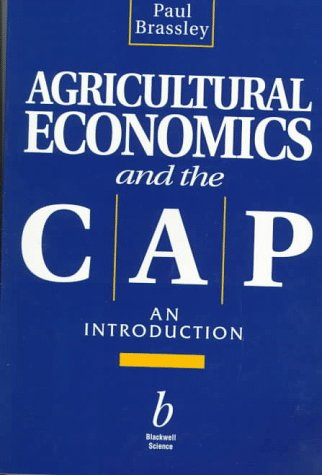 Agricultural Economics and the CAP: An Introduction: Brassley, Paul