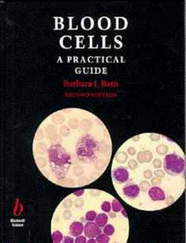 Blood Cells: A Practical Guide (0632041552) by Barbara J. Bain