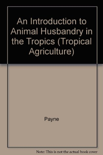 9780632041688: An Introduction to Animal Husbandry in the Tropics (Tropical Agriculture)