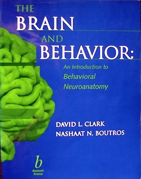 9780632042951: The Brain and Behavior: An Introduction to Behavioral Neuroanatomy