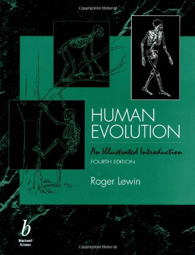 Human Evolution: An Illustrated Introduction, Fourth Edition: Roger Lewin