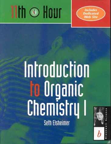 Introduction to Organic Chemistry I (11th Hour: Seth Robert Elsheimer