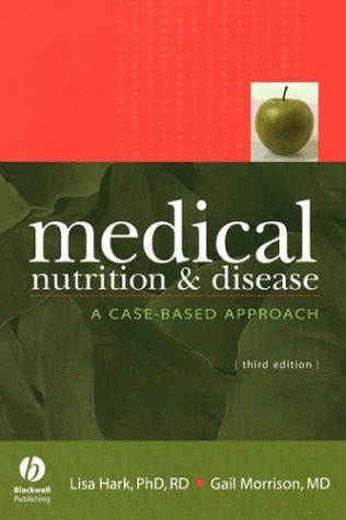 Medical Nutrition and Disease: A Case-Based Approach: Lisa Hark, Gail