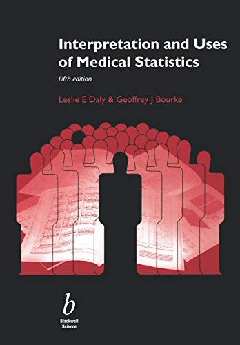 9780632047635: Interpretation and Uses of Medical Statistics