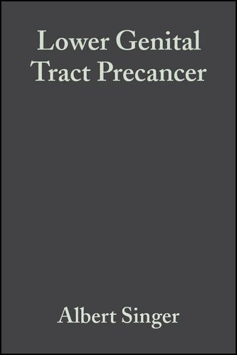 Lower Genital Tract Precancer : Colposcopy, Pathology and Treatment: Singer, Albert; Monaghan, John...