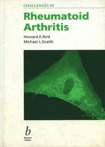 Challenges in Rheumatoid Arthritis: Howard A. Bird,