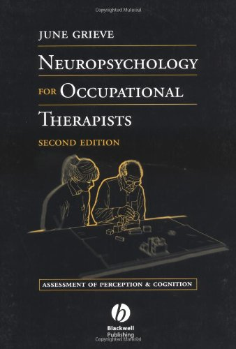 9780632050673: Neuropsychology for Occupational Therapists: Assessment of Perception and Cognition