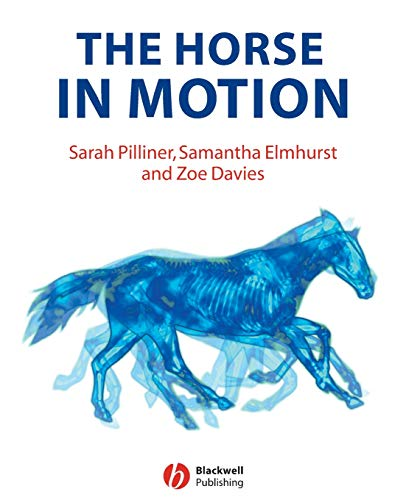 9780632051373: The Horse in Motion: The Anatomy and Physiology of Equine Locomotion