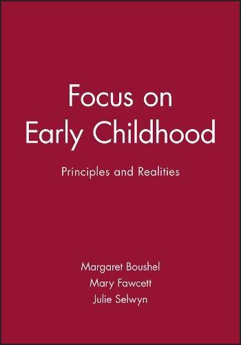 9780632051571: Focus on Early Childhood: Principles and Realities (Working Together for Children, Young People, and Their Families)