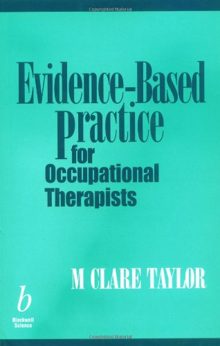 Evidence-Based Practice for Occupational Therapists: Clare Taylor