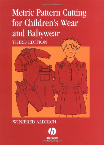 Metric Pattern Cutting for Children's Wear and Babywear: From Birth to 14 Years (0632052651) by Winifred Aldrich