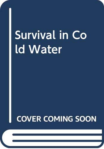Survival in Cold Water: The Physiology and: Keatinge, W. R.