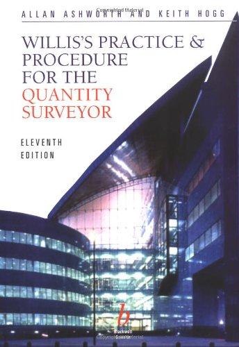 Willis's Practice and Procedure for the Quantity Surveyor: Allan Ashworth; Keith Hogg