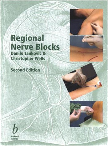 Regional Nerve Blocks: Jankovic, Danilo, Wells,