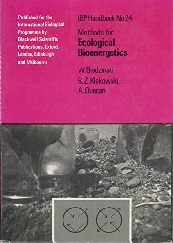 Methods for Ecological Bioenergetics (Ibp Handbook; No.: Grodzinski, W., Grodzinski,