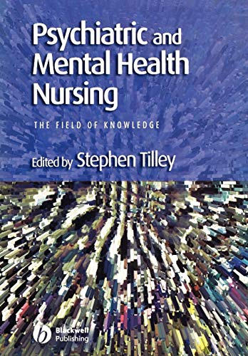 Psychiatric and Mental Health Nursing: The Field: Stephen Tilley