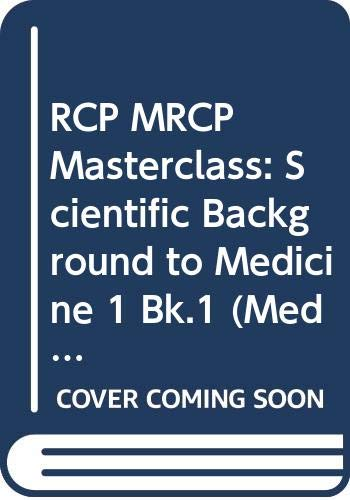 RCP MRCP Masterclass: Scientific Background to Medicine: n/a