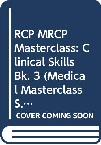 RCP MRCP Masterclass: Clinical Skills Bk. 3