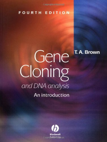 Gene Cloning and DNA Analysis: An Introduction: T. A. Brown