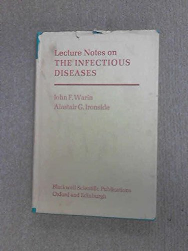 Lecture Notes on the Infectious Diseases: J.F. Warin