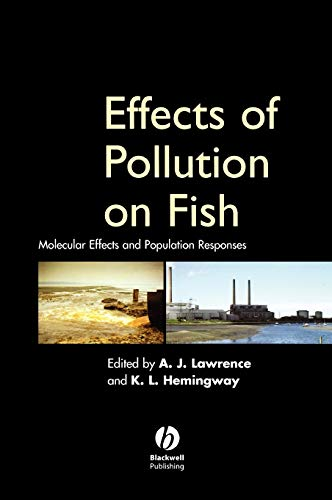 Effects of Pollution on Fish Molecular Effects and Population Responses