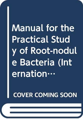 9780632064106: Manual for the Practical Study of Root-nodule Bacteria (International Biological Programme)