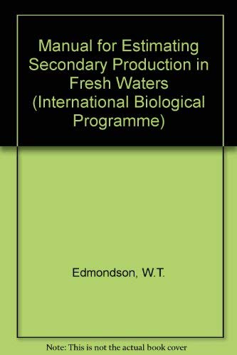 9780632064304: Manual for Estimating Secondary Production in Fresh Waters (International Biological Programme S.)