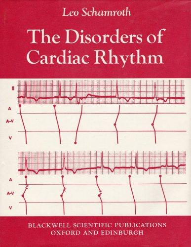 The Disorders of Cardiac Rhythm.: SCHAMROTH, Leo.