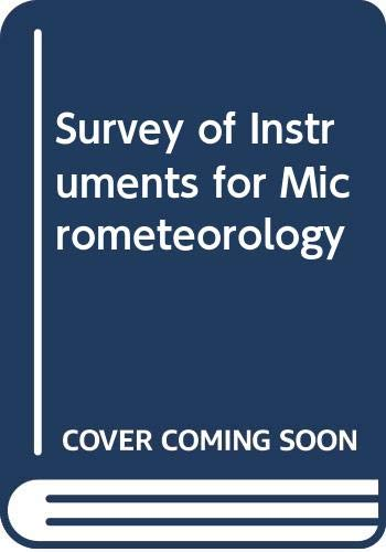 Survey of instruments for micrometeorology; (IBP handbook: Monteith, John Lennox