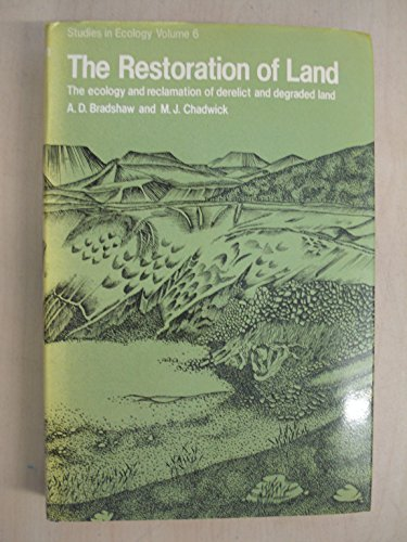 9780632091805: Restoration of Land: The Ecology and Reclamation of Derelict and Degraded Land (Studies in ecology)