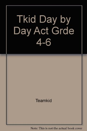 Tkid Day by Day Act Grde 4-6 (TeamKid : kids in discipleship): Teamkid