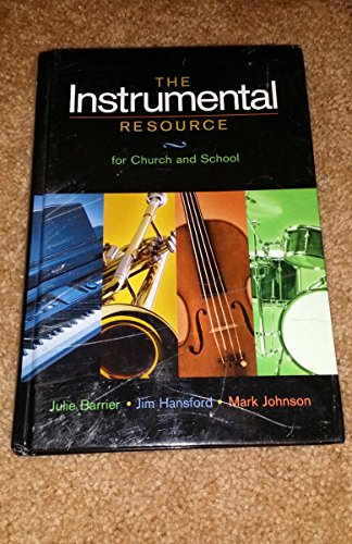 9780633004903: The Instrumental Resource for Church and School: A Manual of Biblical Perspectives and Practical Instruction for Today's Christian Instrumentalists