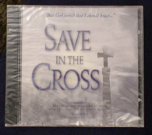 9780633005245: Save in the Cross Listening CD