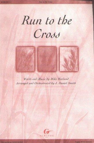 9780633005719: Run to the Cross Sheet Music