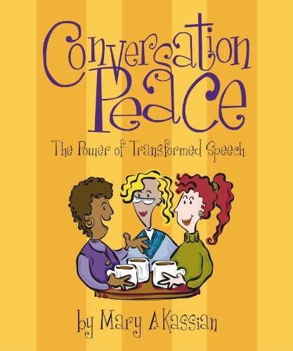 Conversation Peace: The Power of Transformed Speech (0633007617) by Mary A. Kassian