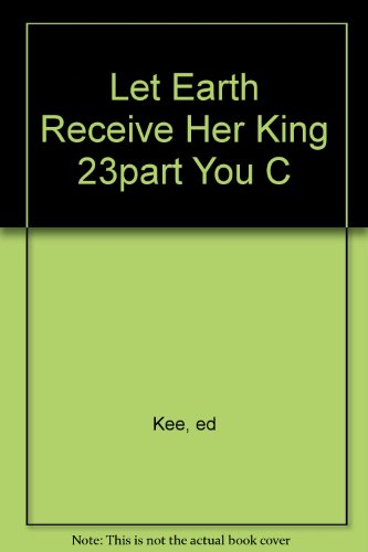 9780633016753: Let Earth Receive Her King 23part You C