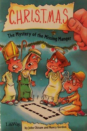 C.H.R.I.S.T.M.A.S.: The Mystery of the Missing Manger: John Chisum, Nancy