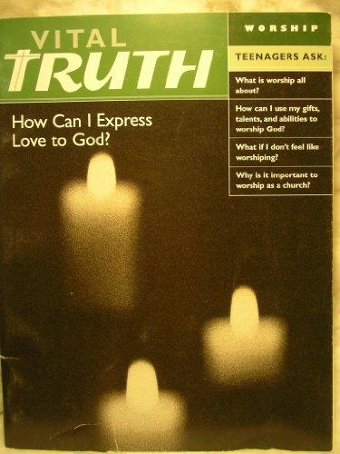 Vital Truth How Can I Express Love to God?: Wingate, Trace