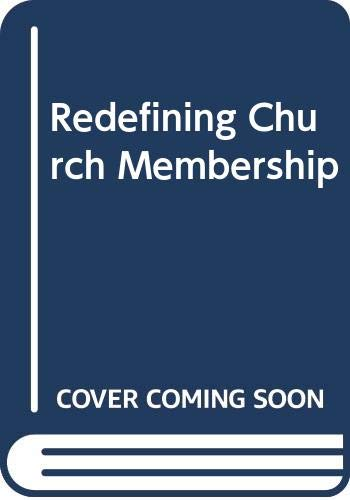 9780633017590: Redefining Church Membership: From Myth to Ministry