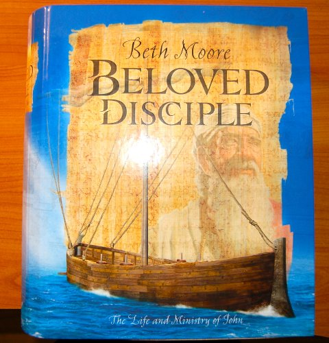9780633018528: Beloved Disciple: The Life & Ministry of John