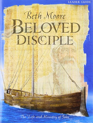 9780633018535: Beloved Disciple: The Life & Ministry of John (Leader Guide)
