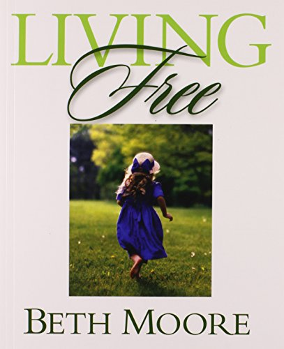 9780633019785: Living Free - Bible Study Book: Learning to Pray God's Word