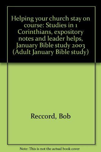 9780633021726: Helping your church stay on course: Studies in 1 Corinthians, expository notes and leader helps, January Bible study 2003 (Adult January Bible study)