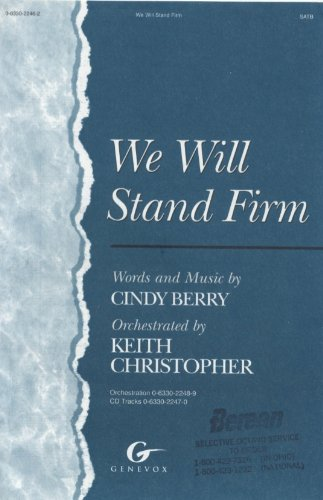 We Will Stand Firm (SATB) (0633022462) by Cindy Berry; Keith Christopher