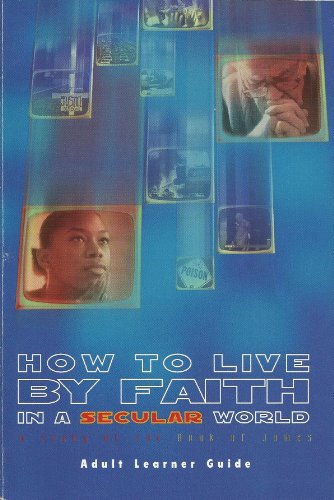 9780633035372: How to live by faith in a secular world: A study of the book of James (Adult January Bible study)