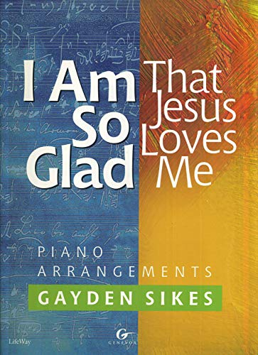 9780633038793: I Am So Glad (That Jesus Loves Me): Piano Book