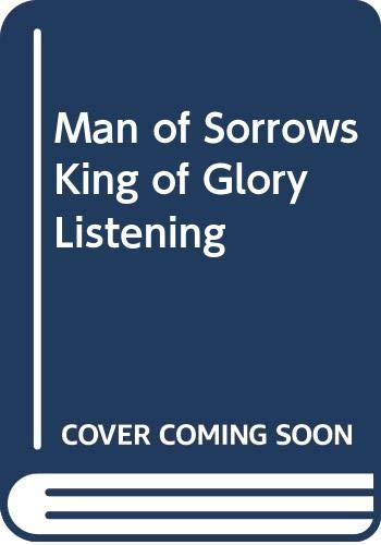 9780633078973: Man of Sorrows King of Glory Listening